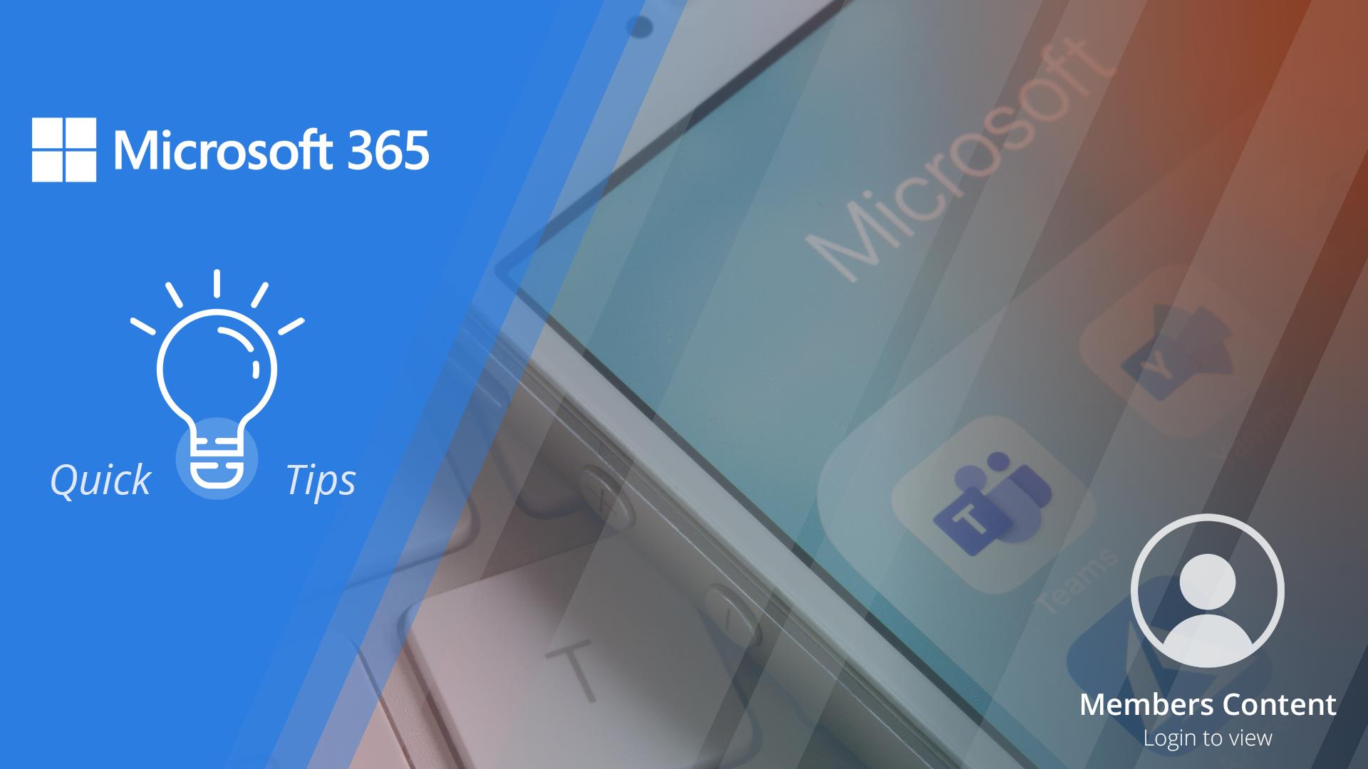 Microsoft 365 Quick Tips